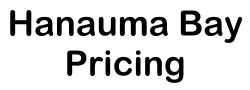 Hanauma Bay Pricing