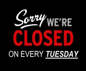 Closed every Tuesday